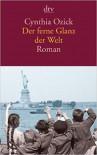 Der Ferne Glanz Der Welt Roman - Cynthia Ozick