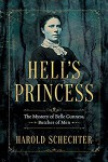 Hell's Princess: The Mystery of Belle Gunness, Butcher of Men  - Harold Schechter