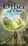 The Other of One: Book One - Brian G. Burke