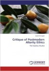Critique of Postmodern Alterity Ethics: The Faceless Muslim - Ziad Al-Mwajeh