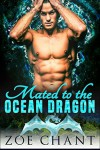 Mated to the Ocean Dragon - Zoe Chant