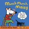 Munch Munch, Maisy: A Stroll-Along Book - Lucy Cousins