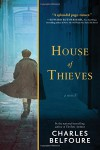 House of Thieves: A Novel - Charles Belfoure