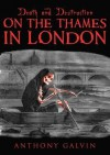 Death and Destruction on the Thames in London - Tania Ahsan