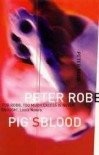 Pig's Blood - Peter Robb