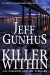 Killer Within: An Allison McNeil Thriller - Jeff Gunhus