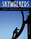 Skywalkers: Mohawk Ironworkers Build the City by Weitzman, David (2010) Hardcover - David Weitzman