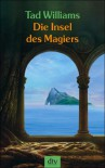 Die Insel des Magiers - Tad Williams, Hans-Ulrich Möhring