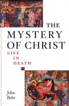 The Mystery of Christ: Life in Death - John Behr