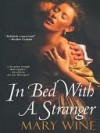 In Bed With A Stranger - Mary Wine