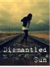 Dismantled Sun (Cardboard Hearts, #2) - Melissa Perea