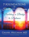 7 Foundations of Health and Happiness: Building a Bridge to Balance - Chanel Helgason