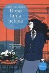 Dopo tanta nebbia (Italian Edition) - Gabriella Genisi