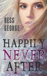 Happily Never After - Bess George