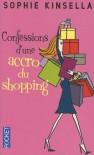 Confessions d'une accro du shopping  - Sophie Kinsella