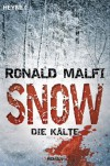 Snow - Die Kälte: Roman (German Edition) - Ronald Malfi