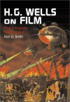 H.G. Wells on Film: The Utopian Nightmare - Don G. Smith