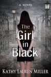 The Girl in Black - Kathy Lauren Miller
