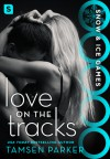 Love on the Tracks (Snow & Ice Games) - Tamsen Parker
