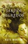 O Jardim dos Segredos - Kate Morton, Cristina Correia