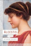 Alcestis - Katharine Beutner