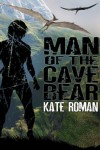 Man of the Cave Bear - Kate Roman