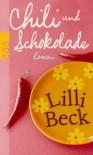Chili Und Schokolade Roman - Lilli Beck