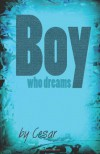 Boy Who Dreams - Cesar