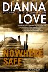 Nowhere Safe - Dianna Love