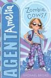 Agent Amelia: Zombie Cows - Michael Broad