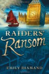 Raiders' Ransom - Emily Diamand