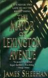 The Mayor of Lexington Avenue - James Sheehan