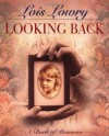 Looking Back: A Book of Memories - Lois Lowry