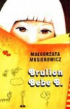 Brulion Bebe B - Małgorzata Musierowicz