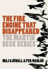 The Fire Engine that Disappeared Martin Beck 5 - Maj S and Per Sjowall & Wahloo