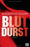 Blutdurst - Jonathan Nasaw