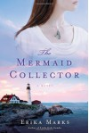 The Mermaid Collector - Erika Marks