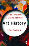 Art History: The Basics - Grant Pooke, Diana Newall