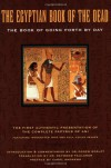 The Egyptian Book of the Dead: The Book of Going Forth by Day - E.A. Wallis Budge, Raymond Oliver Faulkner, Carol A.R. Andrews, James Wasserman