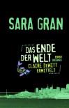 Das Ende der Welt  (Claire DeWitt #2) - Sara Gran
