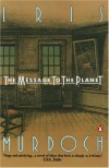 The Message to the Planet - Iris Murdoch