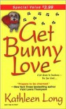 Get Bunny Love - Kathleen Long