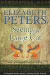 Seeing a Large Cat - Elizabeth Peters