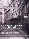 Eugene Atget: Unknown Paris - David Harris