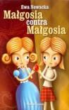 Małgosia contra Małgosia - Nowacka Ewa J.