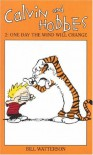 Calvin and Hobbes 2: One Day the Wind Will Change - Bill Watterson