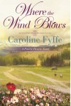 Where the Wind Blows (Prairie Hearts, #1) - Caroline Fyffe