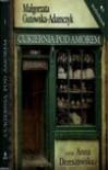 Cukiernia Pod Amorem 1 Zajezierscy - Małgorzata Gutowska-Adamczyk