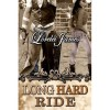 Long Hard Ride (Rough Riders, #1) - Lorelei James