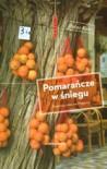 Pomarańcze w śniegu. Pierwsza zima na Majorce - Peter Kerr